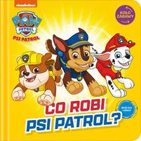 MSZ Psi Patrol. Koło Zabawy. Co robi Psi Patrol? (okładka twarda)