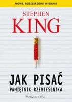 KING STEPHEN Jak pisać. Pamiętnik rzemieślnika (okładka miękka)