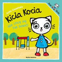 MEDIA RODZINA Kicia Kocia. Nie chcę się tak bawić! (okładka miękka)