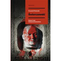 KRZYSZTOF POTACZAŁA Świerczewski. Śmierć i kult bożyszcza komunizmu (okładka twarda)