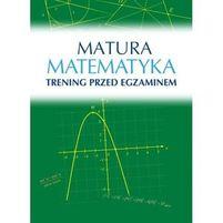 WOSIEK ROMAN Matura. Matematyka. Trening przed egzaminem