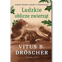 DROSCHER VITUS B. Ludzkie oblicze zwierząt