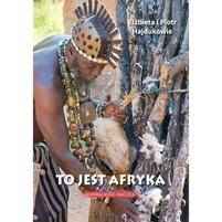 HAJDUK E. i P. To jest Afryka. Normalność inaczej (okładka miękka)