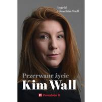 WALL INGRID Przerwane życie Kim Wall (okładka miękka)