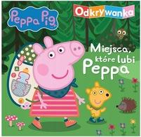 MSZ Peppa Pig. Odkrywanka. Miejsca, które lubi Peppa (okładka twarda)