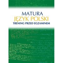 KOSIŃSKA-PUŁKA M. Matura. Język polski. Trening przed egzaminem