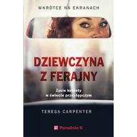 TERESA CARPENTER Dziewczyna z ferajny. Życie kobiety w świecie przestępczym (okładka miękka)