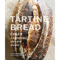 CHAD ROBERTSON Tartine Bread. Chleb z najlepszej piekarni świata (okładka twarda)