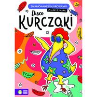ZIELONA SOWA Disco kurczaki. Zwariowane kolorowanki (okładka miękka)