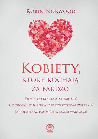 NORWOOD ROBIN Kobiety, które kochają za bardzo (okładka miękka) (1)